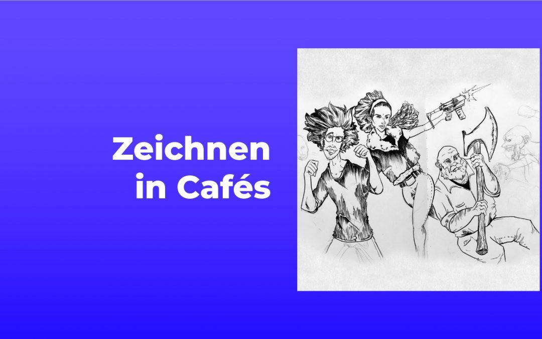 Zeichnen in Cafés
